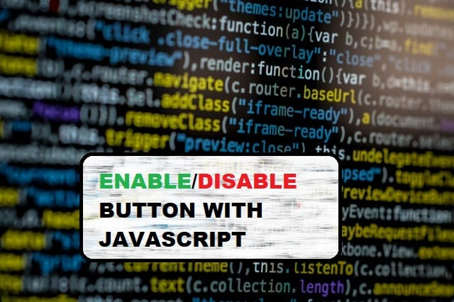 How to enable and disable button javascript