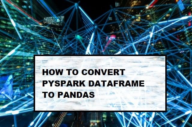 convert pyspark dataframe to pandas