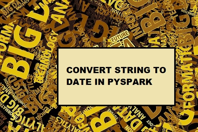 convert pyspark string to date format