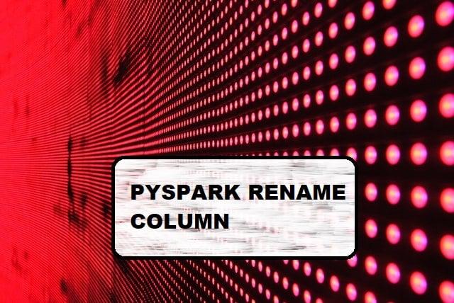 pyspark rename column