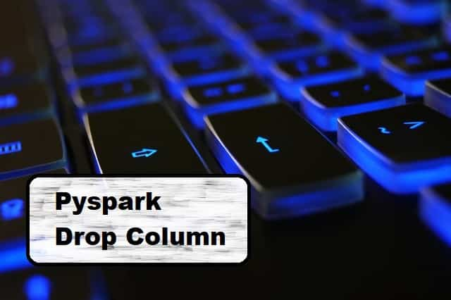 pyspark drop column